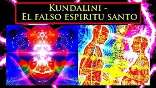 Kundalini - El falso espiritu que esta en nuestras iglesias