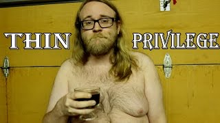 THIN PRIVILEGE!