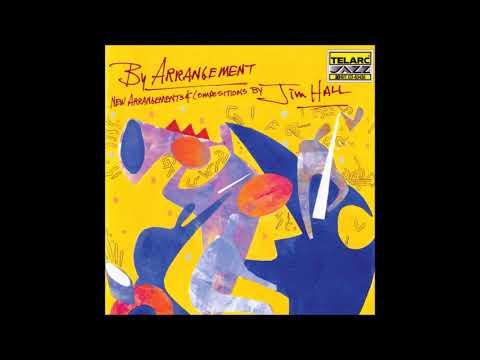 Jim Hall - By Arrangement (Full Album)