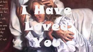 I Have Loved You - Don Moen