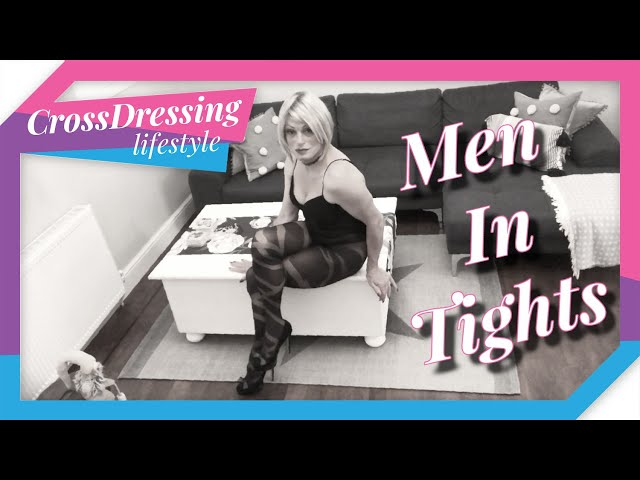 crossdressing men in tights promote a positive image when crossdressing and have fun