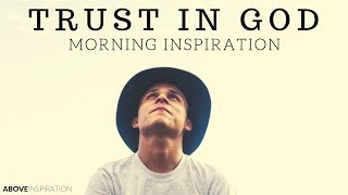 TRUST IN GOD | Peace in the Storm - Morning Inspiration to Motivate Your Day