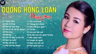 Dương Hồng Loan 2018 - Những Ca Khúc Nhạc Trữ Tình Bolero Hay Nhất Của Dương Hồng Loan | Duyên Phận