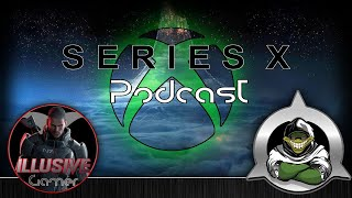 Series X Podcast Ep.6, YouTubers/Media are all talking Series X!!!!