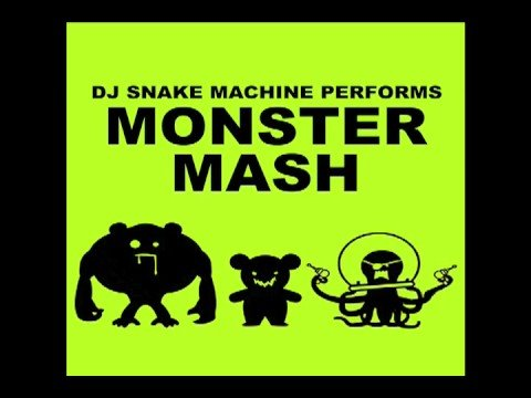 Monster Mash (DJ Snake Machine Remix)