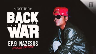 EP.9 : NAZESUS - BACK TO THE WAR | RAP IS NOW