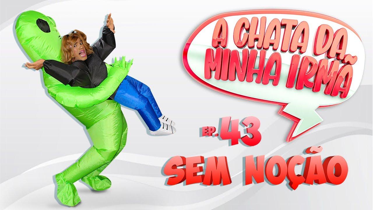 Download A CHATA DA MINHA IRMÃ 43/SEM NOÇÃO