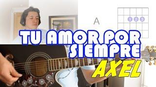 Tu Amor Por Siempre Axel Tutorial Cover - Acordes [Mauro Martinez]