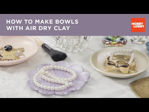 How to Make Bowls with Air Dry Clay | Hobby Lobby®