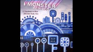 5.  I Monster - Daydream in Blue (Monster Butty mix)