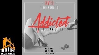 Sam Yell ft. Fess, Drew Love - Addicted [Prod. Daniel Cruz] [Thizzler.com]