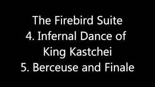 The Firebird Suite 4.Infernal Dance of  King Kastchei  5.Berceuse and Finale