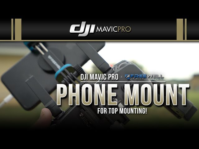 DJI Mavic Pro / Phone Mount (Freewell)
