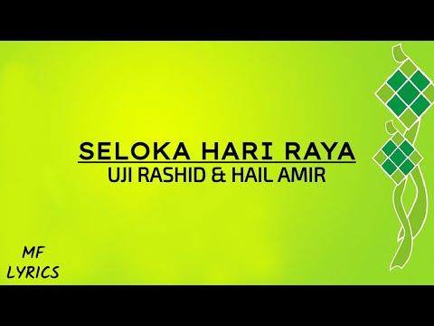 Uji Rashid & Hail Amir -  Seloka Hari Raya (Lirik)
