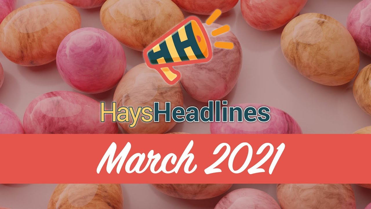 March Hays Headlines