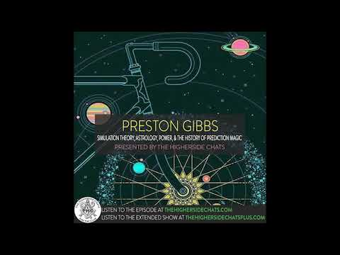 Preston Gibbs | Simulation Theory, Astrology, Power, & The History of Prediction Magic