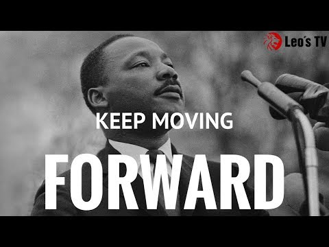KEEP MOVING - Martin Luther King, Jr