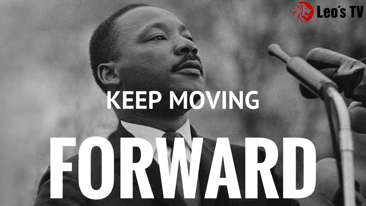 Keep Moving Martin Luther King Jr Youtube