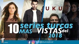 10 SERIES TURCAS MAS VISTAS DEL 2018 - La Turca