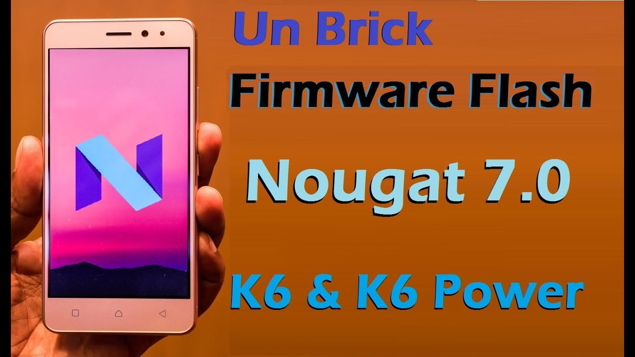 Lenovo K6 and K6 Power (K33a42) Stock Firmware Flash with Nougat 7 0 Stock  Rom
