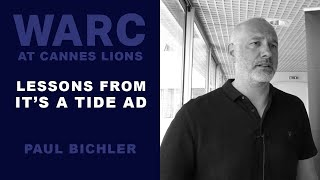 WARC in Cannes: P&G - It's a Tide Ad - Paul Bichler (Saatchi & Saatchi New York)
