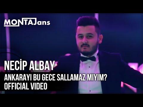 Necip Albay - Ankarayı Bu Gece Sallamazmıyım  | Official Video