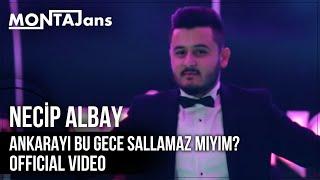 Necip Albay - Ankarayı Bu Gece Sallamaz mıyım