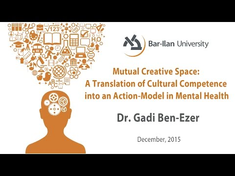 A Translation of Cultural Competence into an Action-Model in Mental Health. Dr. Gadi Ben-Ezer