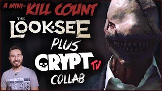 The Look-See (KILL COUNT) & CRYPT TV Collab!