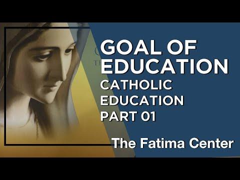 Goal of Education - Catholic Teaching on Education Part 1