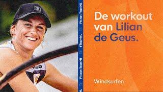 Fit Met... Windsurfster Lilian De Geus | #fitmetteamnl