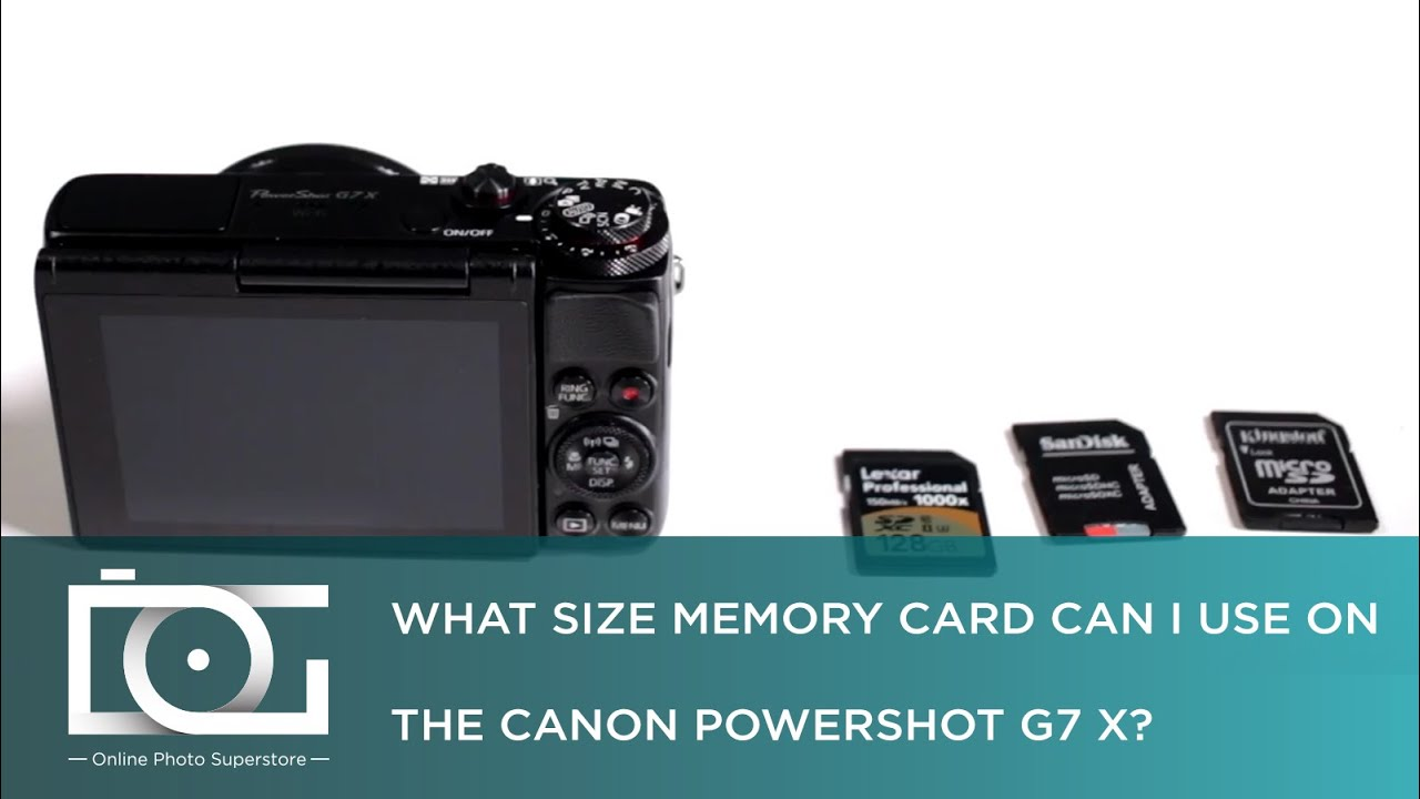 Tutorial What Size Memory Card Can I Use On The Canon Powershot G7 X Youtube