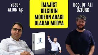 İmajist Bilginin Modern Aracı Olarak Medya | Doç. Dr. Ali Öztürk & Yusuf Altuntaş