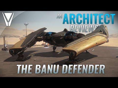 An Architect Reviews The Banu Defender [Star Citizen]