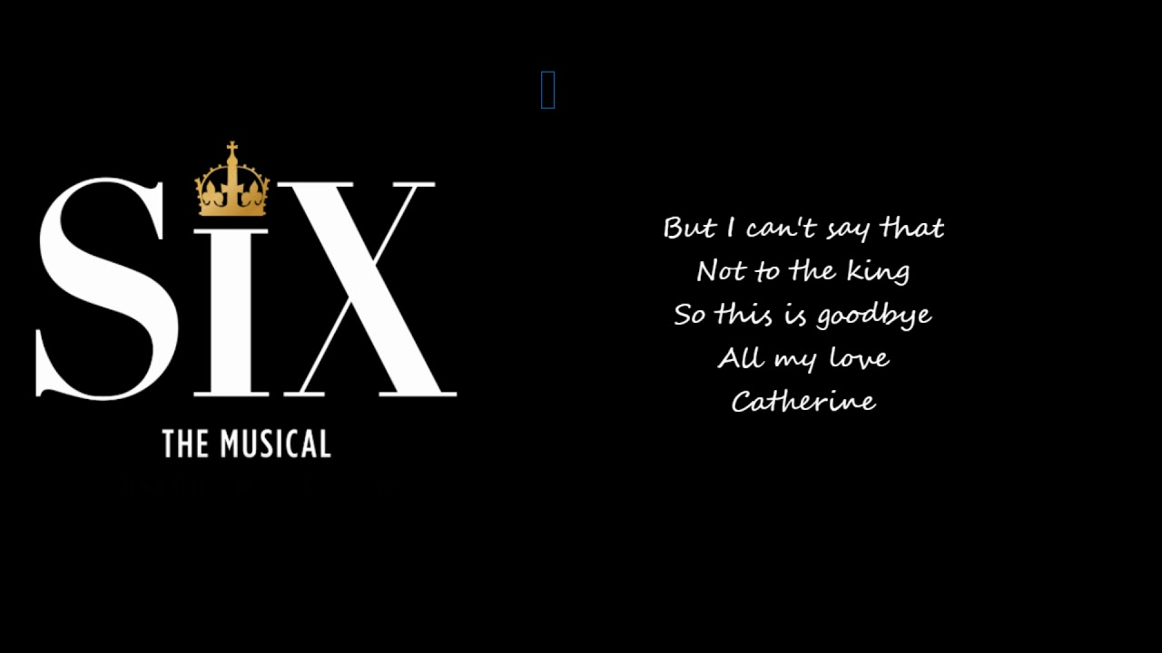 I DON'T NEED YOUR LOVE - SIX THE MUSICAL