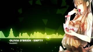 ▶NIGHTCORE◀ Olivia O'Brien - Empty