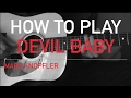 watch he video of Mark Knopfler - Devil Baby - How to Play