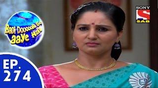 Badi Door Se Aaye Hain - बड़ी दूर से आये है - Episode 274 - 26th June, 2015