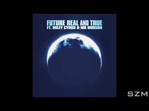 Future feat. Miley Cyrus & Mr Hudson - Real and True (Audio)