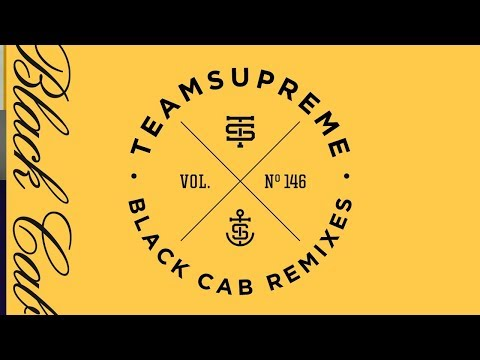 Higher Brothers x TeamSupreme - Black Cab Remixes (30 min. mix)