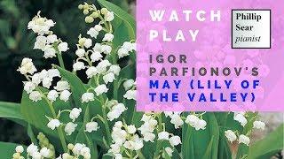 Igor Parfionov: May - Lily of the Valley (Май - Ландыш)