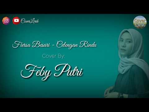 Lirik Lagu Celengan Rindu Fiersa Besari  Cover Feby Putri