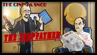 The Stepfather - The Best of The Cinema Snob