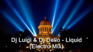 Dj Luigi & Dj Dello - Liquid (Electro Mix)