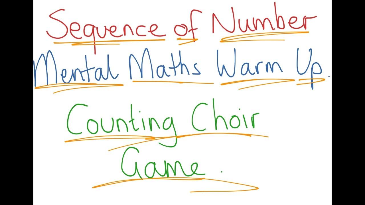 Teaching Idea #24 Counting Choir Sequence of Number Fun Mental Maths ...