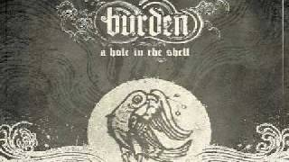 Burden - The Slug,The Drag,The Misery