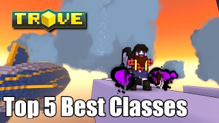 Trove Top 5 Best Classes
