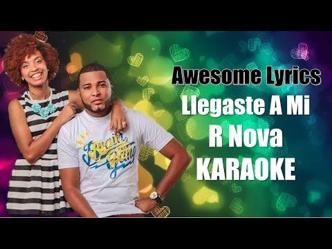 Llegaste A Mi - R Nova (Karaoke)