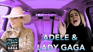 Lady Gaga & Adele Carpool Karaoke