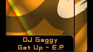 DJ Gaggy - Get Up (Original Mix)